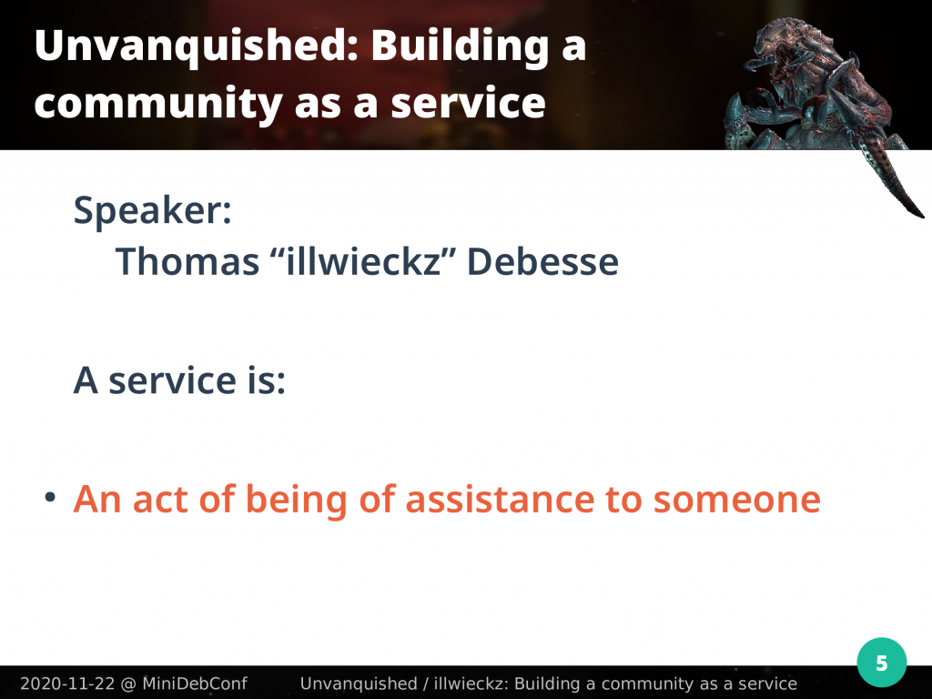 A service is an act of being of assistance to someone
